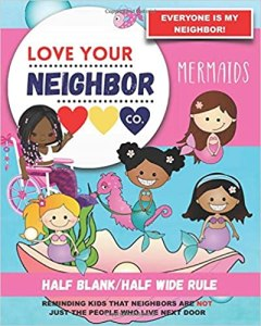 Book Cover: Half Blank/Half Wide Rule Paper for Drawing and Writing: Love Your Neighbor Company - Mermaids