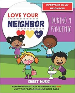 Book Cover: Sheet Music for Your Learning, Creating, and Practice: Love Your Neighbor Company - During a Pandemic