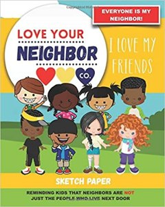 Book Cover: Sketch Paper for Drawing and Creativity: Love Your Neighbor Company - I Love My Friends (Sketch Book)