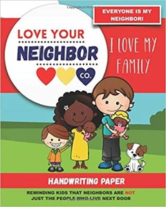 Book Cover: Handwriting Paper for Writing Practice and Learning: Love Your Neighbor Company - I Love My Family