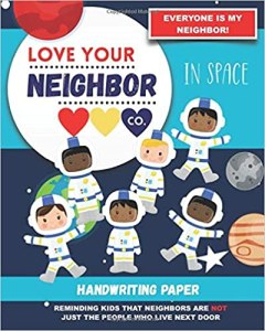 Book Cover: Handwriting Paper for Writing Practice and Learning: Love Your Neighbor Company - In Space