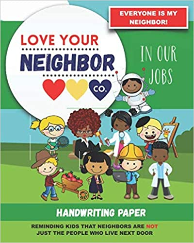 Book Cover: Handwriting Paper for Writing Practice and Learning: Love Your Neighbor Company - In Our Jobs