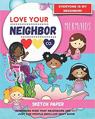 Book Cover: Sketch Paper for Drawing and Creativity: Love Your Neighbor Company - Mermaids