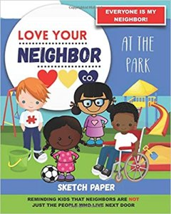Book Cover: Sketch Paper for Drawing and Creativity: Love Your Neighbor Company - At the Park