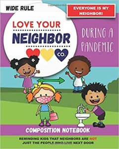 Book Cover: Composition Notebook - Wide Rule: Love Your Neighbor Company - During a Pandemic