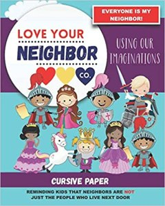 Book Cover: See this image Follow the Author  Love Your Neighbor Co. ✓ Following  Cursive Paper to Practice Writing in Cursive: Love Your Neighbor Company - Using Our Imaginations