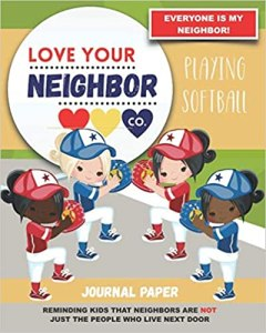 Book Cover: Journal Paper for Writing and Remembering: Love Your Neighbor Co. - Playing Softball