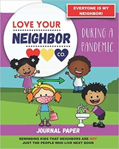 Book Cover: Journal Paper for Writing and Remembering: Love Your Neighbor Co. - During a Pandemic