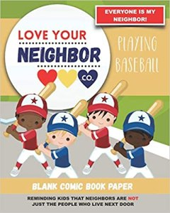 Book Cover: Blank Comic Book Paper: Love Your Neighbor Company - Playing Baseball