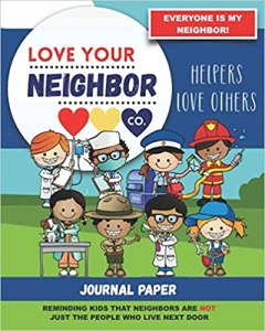 Book Cover: Journal Paper for Writing and Remembering: Love Your Neighbor Co. - Helpers Love Others