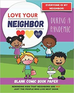 Book Cover: Blank Comic Book Paper: Love Your Neighbor Company - During a Pandemic