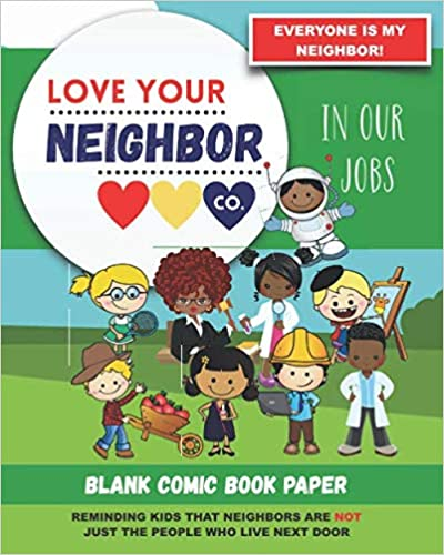 Book Cover: Blank Comic Book Paper: Love Your Neighbor Company - In Our Jobs