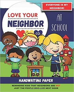 Book Cover: Handwriting Paper for Writing Practice and Learning: Love Your Neighbor Company - At School