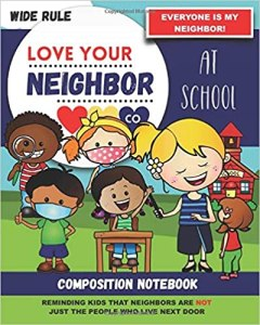 Book Cover: Composition Notebook - Wide Rule: Love Your Neighbor Company - At School