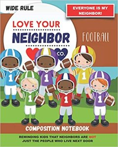 Book Cover: Composition Notebook - Wide Rule: Love Your Neighbor Company - Football