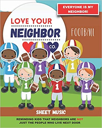 Book Cover: Sheet Music for Your Learning, Creating, and Practice: Love Your Neighbor Company - Football