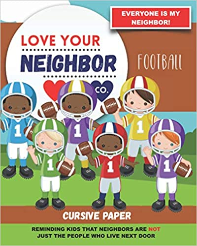 Book Cover: Cursive Paper to Practice Writing in Cursive: Love Your Neighbor Company - Football