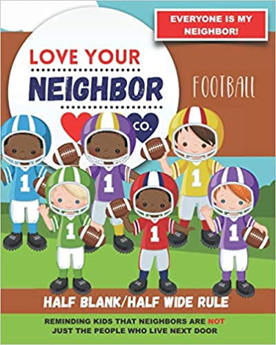 Book Cover: Half Blank/Half Wide Rule Paper for Drawing and Writing: Love Your Neighbor Company - Football