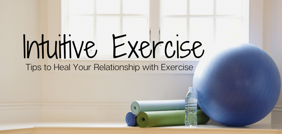 Intuitive Exercise Tips to Heal Your Relationship with Exercise and Movement and Fitness