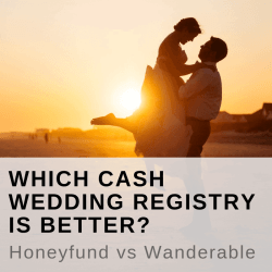 Which Cash Wedding Registry is better_ Honeyfund vs Wanderable