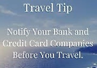 notify your bank of your travel plans