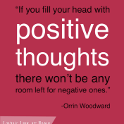 fill your head with positive thoughts...