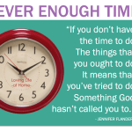 """""""If you don't have the time to do the things that you ought to do, it means that you've tried to do something God hasn't called you to."""" - Jennifer Flanders"""