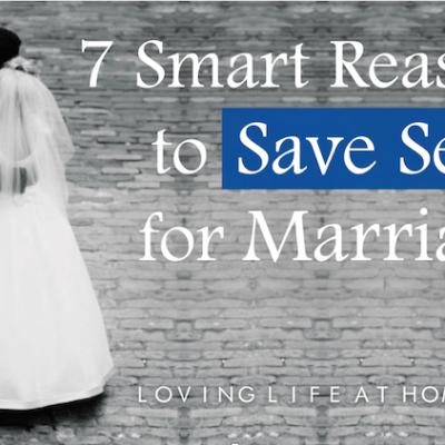 7 Smart Reasons to Save Sex for Marriage