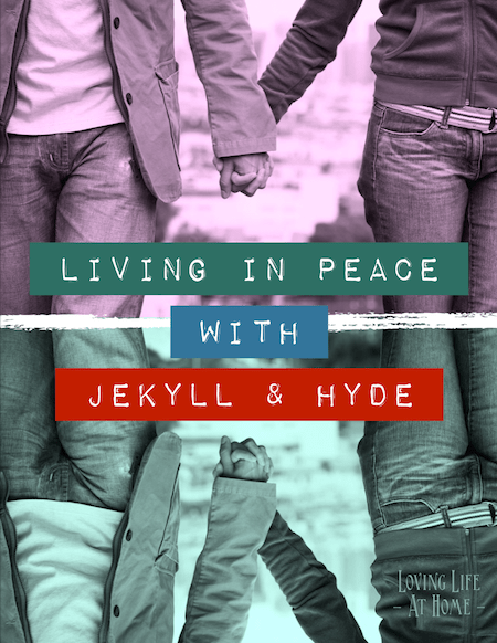 Q&A: I Feel Like I'm Living with  Jekyll & Hyde