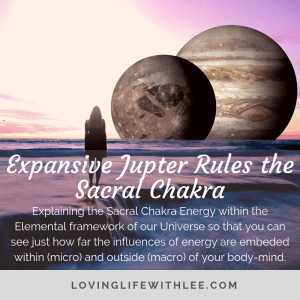 Expansive Jupiter Rules the Sacral Chakra