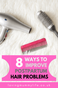 Improve your postpartum hair problems