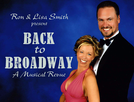 """Ron and Lisa Smith present """"Back To Broadway"""""""