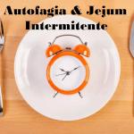 Autofagia E Jejum – A Melhor Coisa Sobre Jejum Intermitente