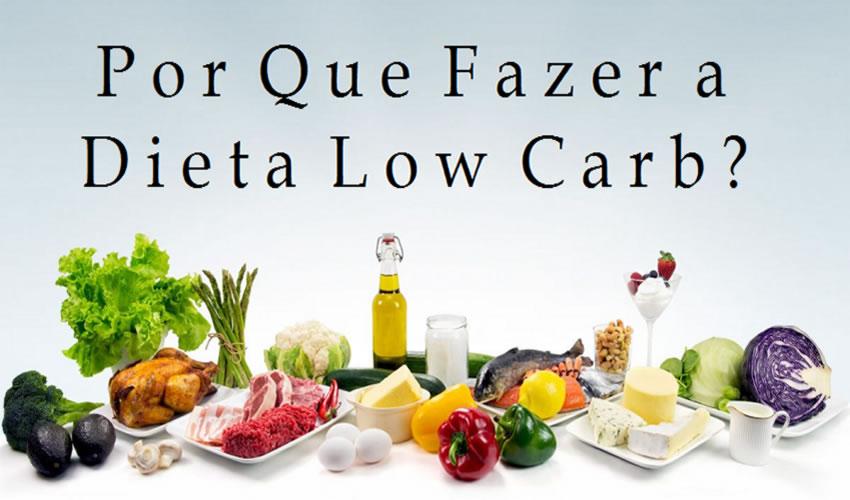 por que fazer a dieta low carb