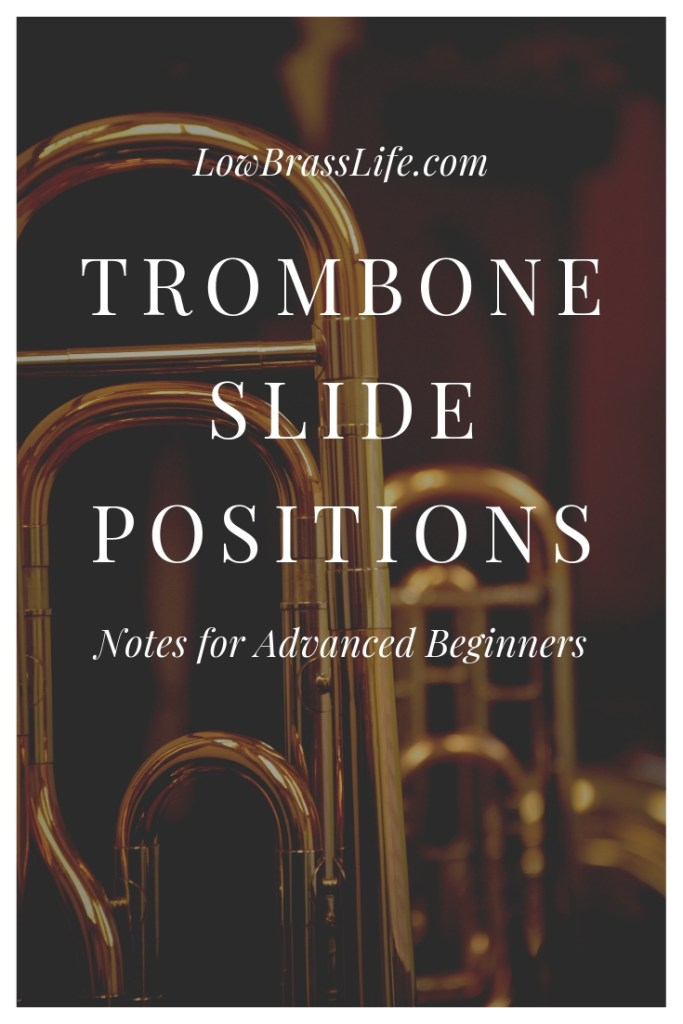 Trombone Slide Positions: Notes For Advanced Beginners - Low Brass Life