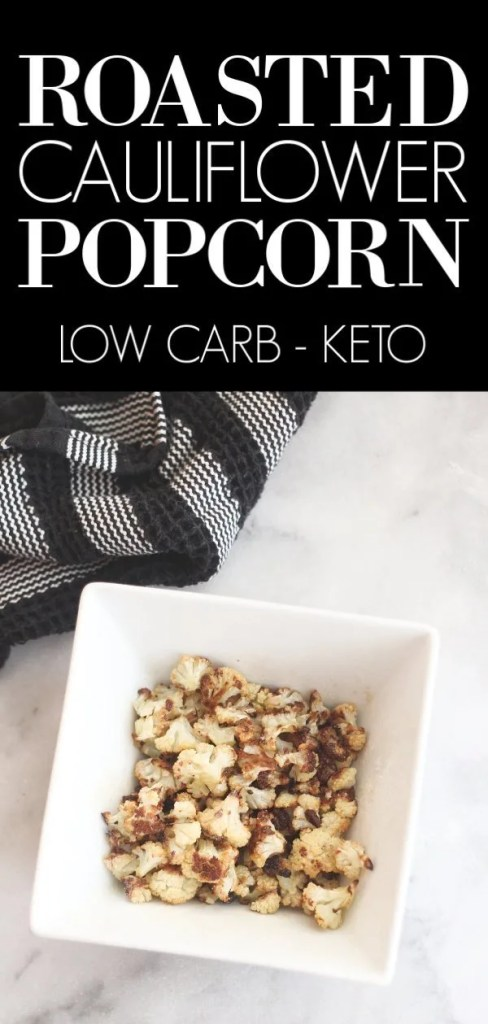Roasted Cauliflower Popcorn Low Carb Delish