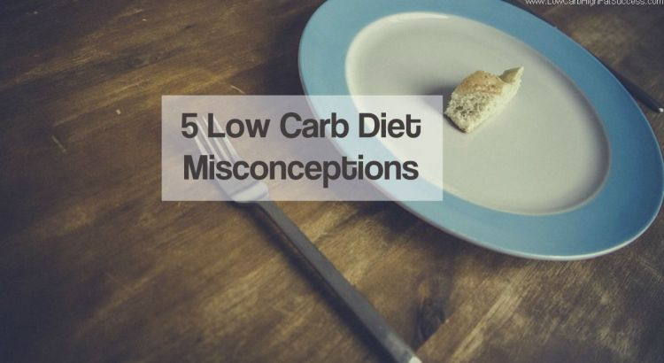 5 low carb diet misconceptions