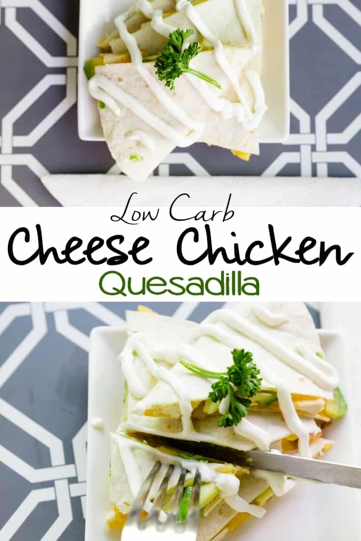 Low Carb Chicken Cheese Quesadilla pin 2