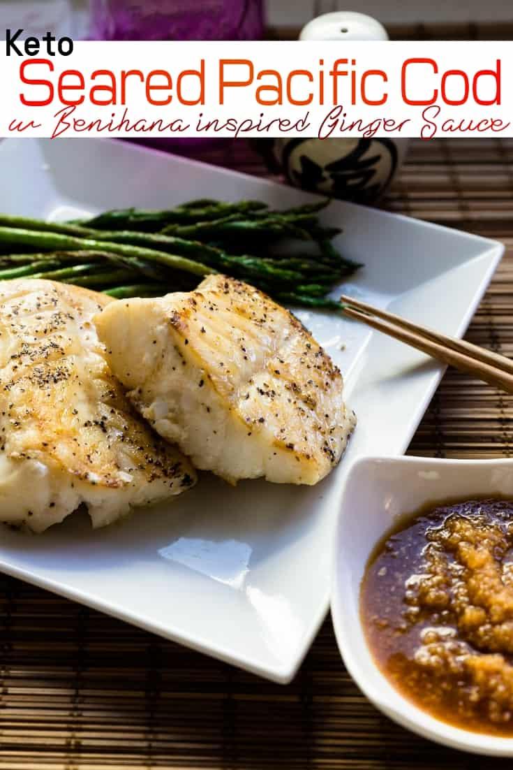 keto Seared Pacific Cod with Benihana Ginger Sauce pin 2