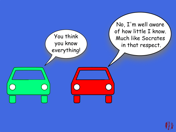 """A cartoon car admonishes another, """"You think you know everything!"""" to which comes the reply, """"No, I'm well aware of how little I know. Much like Socrates in that respect""""."""