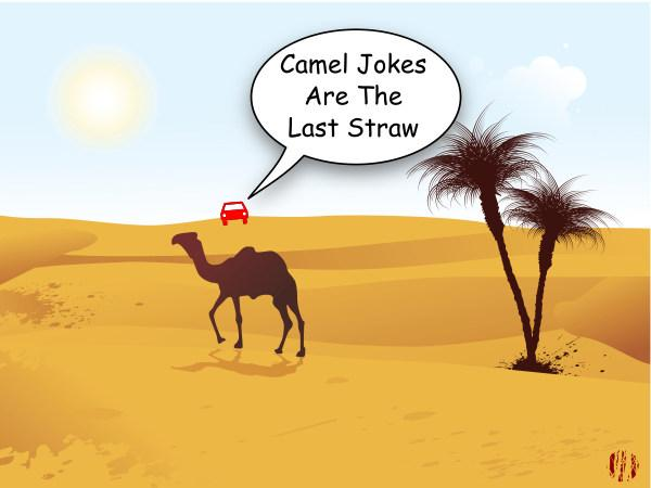 """A car-toon car in the far distance looks across the desert toward an oasis where a dromedary stands and says, """"Camel jokes are the last straw""""."""