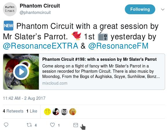 """Tweet by the Phantom Circuit Radio Show mentioning the """"great"""" session by Mr Slater's Parrot"""