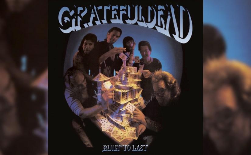 Grateful Dead – Built to Last (1989)