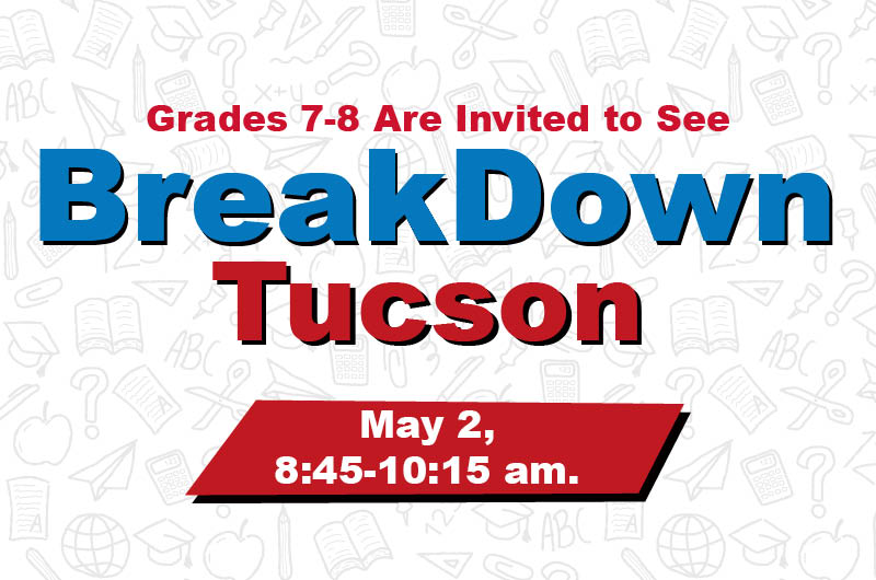 BreakDown Tucson Will Educate and Entertain Students