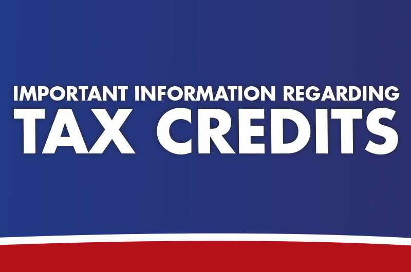 Important Information Regarding Tax Credits