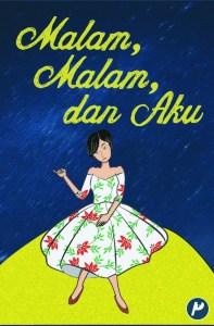 Book Cover: Antologi Cerpen: Malam, Malam, dan Aku