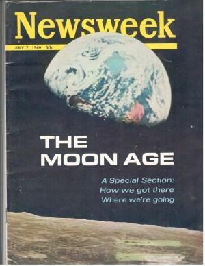 Newsweek NASA July 7 1969 The Moon Age