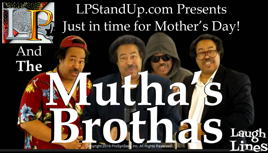 LP & the Mutha's Brothas Mother's Day Special Featured Image