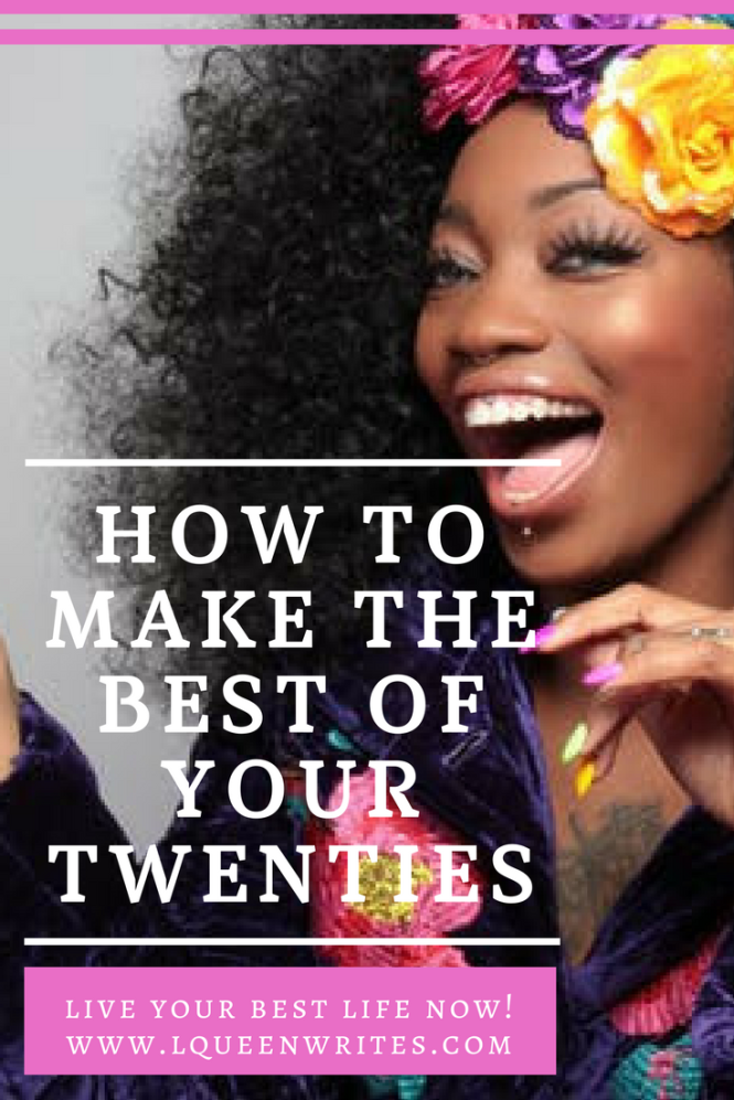 how to make the best of your twenties