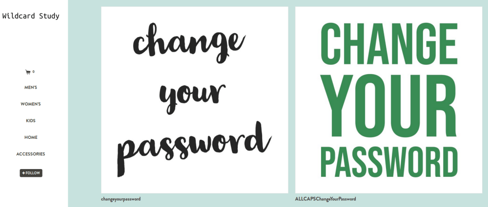 "Two tshirt designs, both say ""Change your password,"" one in script and one in all caps"
